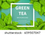 green tea leaves vector nature... | Shutterstock .eps vector #659507047