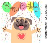 Stock vector cute happy birthday card with funny puppy loving pug and balloons vector illustration 659522803