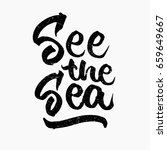 see the sea quote. ink hand... | Shutterstock .eps vector #659649667