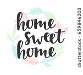 home sweet home quote.... | Shutterstock . vector #659846203