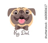 pug dad. image of happy father... | Shutterstock .eps vector #660083617