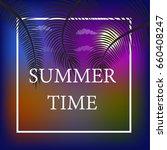 it's summer time wallpaper  fun ... | Shutterstock .eps vector #660408247