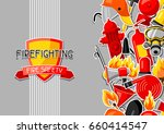 background with firefighting... | Shutterstock .eps vector #660414547
