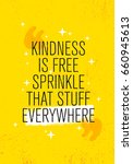 kindness is free sprinkle that... | Shutterstock .eps vector #660945613
