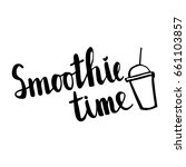 smoothie time hand written... | Shutterstock .eps vector #661103857