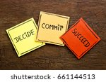 Small photo of Decide, commit, succeed motivational word abstract on colorful sticky notes against rustic wood