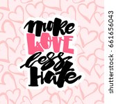 more love less hate.gay pride ... | Shutterstock .eps vector #661656043