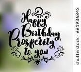 happy birthday  prosperity to... | Shutterstock .eps vector #661936843