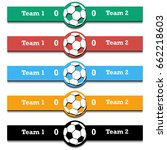 set score of the football match.... | Shutterstock .eps vector #662218603