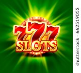 big win slots 777 banner casino ... | Shutterstock .eps vector #662519053