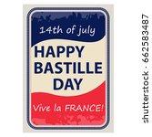 happy bastille day  july 14.... | Shutterstock .eps vector #662583487