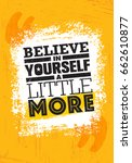 believe in yourself a little... | Shutterstock .eps vector #662610877