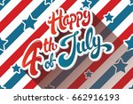 happy 4th of july hand drawn...   Shutterstock .eps vector #662916193