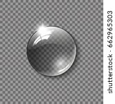 realistic glass sphere  a drop... | Shutterstock .eps vector #662965303