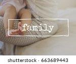 family parentage home love... | Shutterstock . vector #663689443
