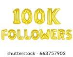 gold alphabet balloons  100k ... | Shutterstock . vector #663757903
