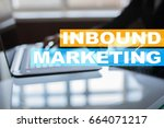 inbound marketing text on... | Shutterstock . vector #664071217