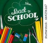 school supplies on a chalkboard ... | Shutterstock .eps vector #664256167
