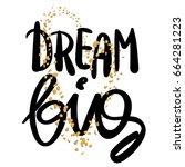 dream big work hard. concept... | Shutterstock .eps vector #664281223