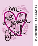i m just a special girl t shirt ... | Shutterstock .eps vector #664332463