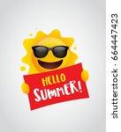 hello summer  summer sun... | Shutterstock .eps vector #664447423