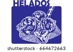 helados   mexican or spanish... | Shutterstock .eps vector #664672663