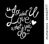 do what you love  love what you ... | Shutterstock .eps vector #664682977