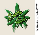 smoke weed text and weed leaf... | Shutterstock .eps vector #664689787