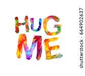 hug me. vector inscription of...   Shutterstock .eps vector #664902637