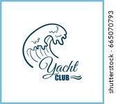 yacht club. blue badge on white ... | Shutterstock .eps vector #665070793