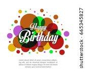 happy birthday vector...   Shutterstock .eps vector #665345827
