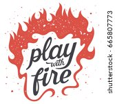 vector illustration with fire... | Shutterstock .eps vector #665807773