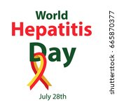 world hepatitis day. july 28th. ... | Shutterstock .eps vector #665870377
