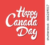 happy canada day hand drawn... | Shutterstock .eps vector #666269017