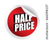 half price stickers.vector | Shutterstock .eps vector #666398137