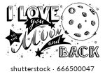 i love you to the moon and back.... | Shutterstock . vector #666500047