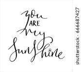 you are my sunshine quote... | Shutterstock .eps vector #666687427