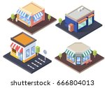 isometric cafes  shop and... | Shutterstock .eps vector #666804013