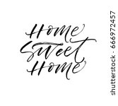 home sweet home card. ink...   Shutterstock .eps vector #666972457