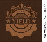 yield badge with wooden... | Shutterstock .eps vector #667018177