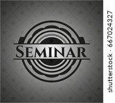 seminar dark emblem. retro | Shutterstock .eps vector #667024327