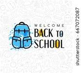back to school banner.  welcome ... | Shutterstock .eps vector #667072087