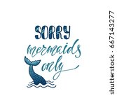 sorry  mermaids only.... | Shutterstock .eps vector #667143277