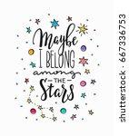 maybe i belong among the stars... | Shutterstock .eps vector #667336753