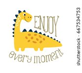 cute dino illustration. enjoy... | Shutterstock .eps vector #667534753