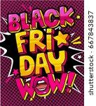 black friday wow comic speech... | Shutterstock .eps vector #667843837