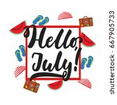 hello  july   hand drawn summer ... | Shutterstock .eps vector #667905733