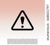 exclamation danger sign. vector ... | Shutterstock .eps vector #668021797