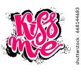 kiss me. love lettering... | Shutterstock . vector #668144683