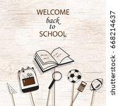welcome back to school concept... | Shutterstock .eps vector #668214637